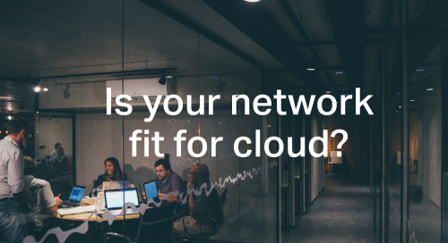 Claranet | Is your network fit for cloud?