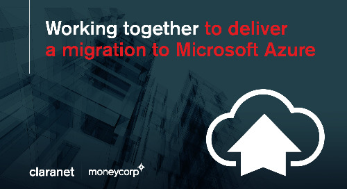 Claranet and Moneycorp working together to migrate to Microsoft Azure