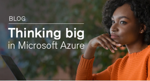 Blog | Thinking big in Microsoft Azure
