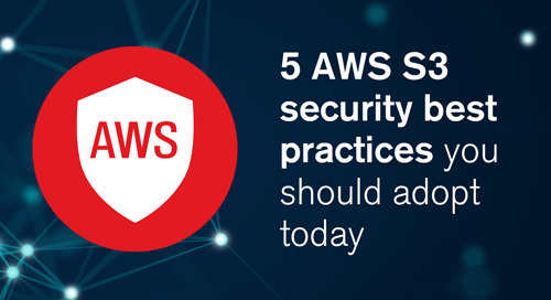 Blog | 5 AWS S3 security best practices you should adopt today
