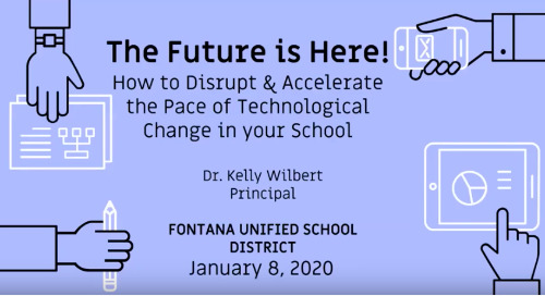 The Future is Here! How to Disrupt and Accelerate the Pace of Change in Your School District