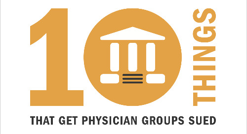 10 Things that get Physician Groups Sued
