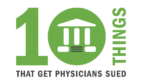 10 Things that Get Physicians Sued
