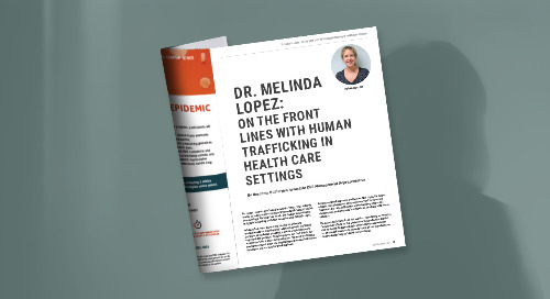 Dr. Melinda Lopez: On the front lines with human trafficking in health care settings