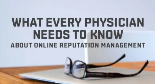What every physician needs to know about online reputation management