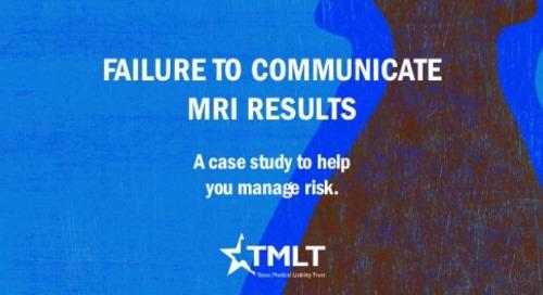 Failure to communicate MRI results