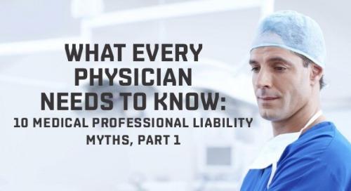 10 Medical Professional Liability Myths, Part 1