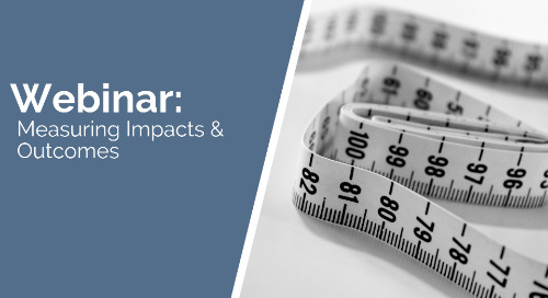 Measuring Impacts and Outcomes