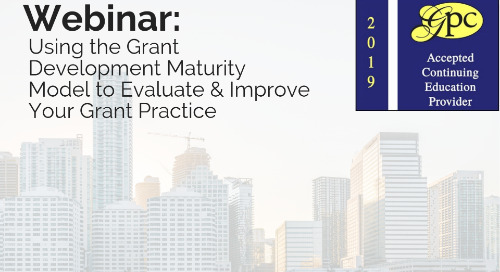 Using the Grant Development Maturity Model to Evaluate & Improve Your Grant Practice
