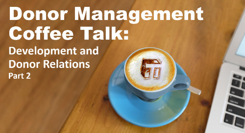 Donor Management Coffee Talk: Development and Donor Relations (Part 2)