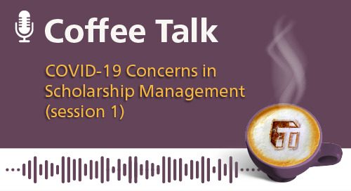 COVID-19 Concerns in Scholarship Management (Session 1)