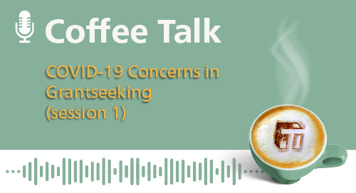 COVID-19 Concerns In Grantseeking (Session 1)