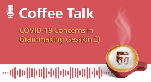 COVID-19 Concerns in Grantmaking (Session 2)