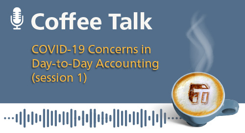 COVID-19 Concerns in Day-to-Day Accounting Functions (Session 1)