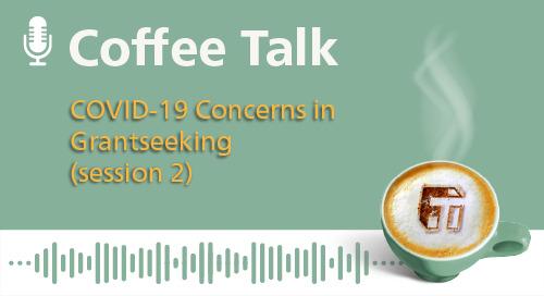 COVID-19 Concerns in Grantseeking (Session 2)