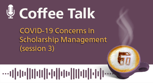 COVID-19 Concerns in Scholarship Management (Session 3)
