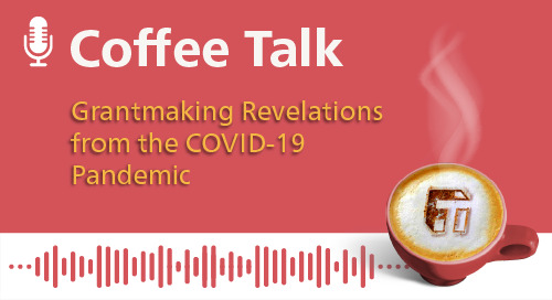 Grantmaking Revelations from the COVID-19 Pandemic