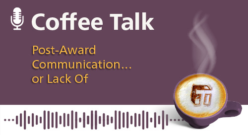 Post-Award Communication… or Lack Of