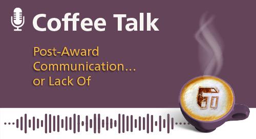 Post-Award Communication… or Lack Of