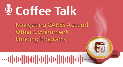 Navigating CARES Act and Other Government Funding Programs