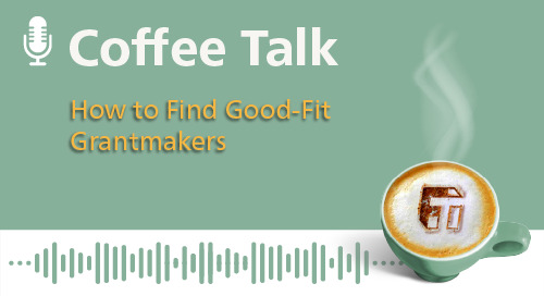 How to Find Good-Fit Grantmakers