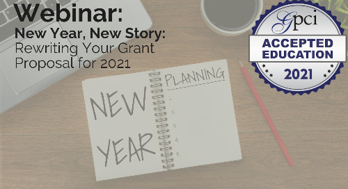 New Year, New Story: Rewriting Your Grant Proposal for 2021
