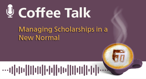 Managing Scholarships in a New Normal