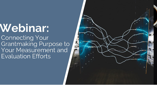 Connecting Your Grantmaking Purpose to Your Measurement and Evaluation Efforts