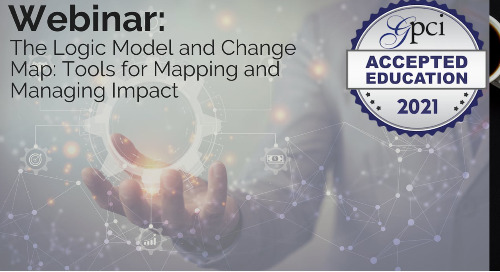 The Logic Model and Change Map: Tools for Mapping and Managing Impact