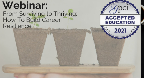 From Surviving to Thriving: How To Build Career Resilience