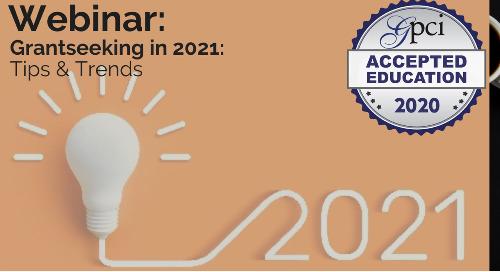 Grantseeking in 2021: Tips & Trends