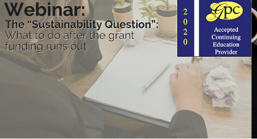 """The """"Sustainability Question"""": What to do after the grant funding runs out"""