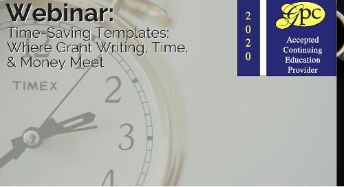 Time-Saving Templates: Where Grant Writing, Time, & Money Meet