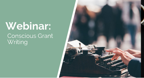 Conscious Grant Writing: Advice on Harnessing Your Passion and Staving Off Burnout