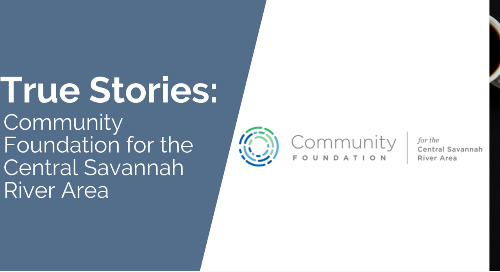 True Stories: Community Foundation for the Central Savannah River Area
