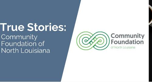 True Stories: Community Foundation of North Louisiana