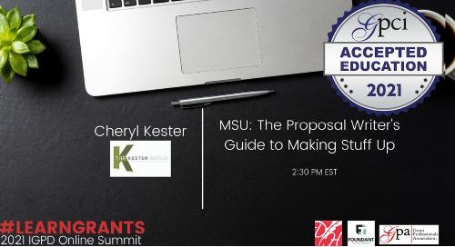 MSU: The Proposal Writer's Guide to Making Stuff Up (Cheryl Kester)