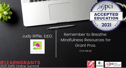 Remember to Breathe: Mindfulness Resources for Grant Pros. (Dr. Judy Riffle)