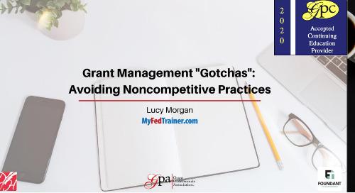 "Grant Management ""Gotchas"": Avoiding Noncompetitive Practices (Lucy Morgan)"