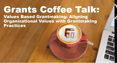 Coffee Talk: Values-Based Grantmaking: Aligning Organizational Values with Grantmaking Practices