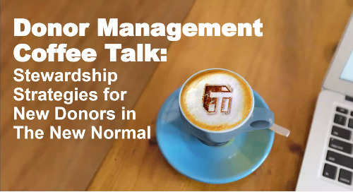 Coffee Talk: Stewardship Strategies for New Donors in the New Normal