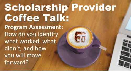 Scholarship Provider Coffee Talk: Program Assessment