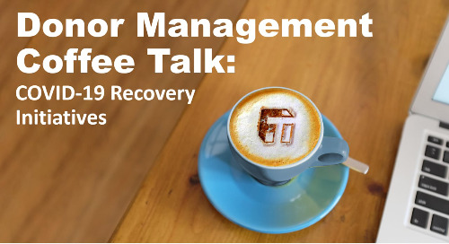 Coffee Talk: COVID-19 Recovery Initiatives in Donor Management