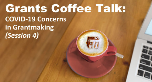 Coffee Talk: COVID-19 Concerns in Grantmaking (Session 3)