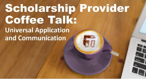 Scholarship Provider Coffee Talk: Universal Application and Communication