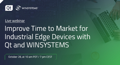 Improve Time to Market for Industrial Edge Devices with Qt and WINSYSTEM  - Oct 28, 2021