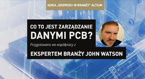 Co to jest zarządzanie danymi PCB?