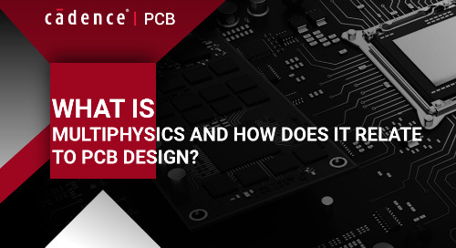 What is Multiphysics and How Does it Relate to PCB Design?