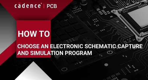 How To Choose An Electronic Schematic Capture and Simulation Program