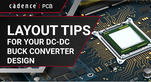 Layout Tips for Your DC DC Buck Converter Design